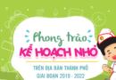 Phong trào Kế hoạch nhỏ và hướng dẫn thực hiện Công trình măng non trên địa bàn thành phố Hồ Chí Minh giai đoạn 2019 – 2022